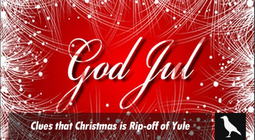 5 Clues that Christmas is Rip-off of Yule