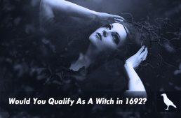 Would You Qualify As A Witch in 1692?