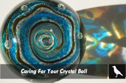 Caring For Your Crystal Ball