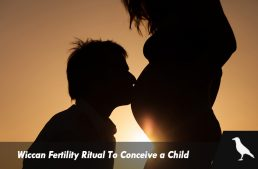 Wiccan Fertility Ritual To Conceive a Child